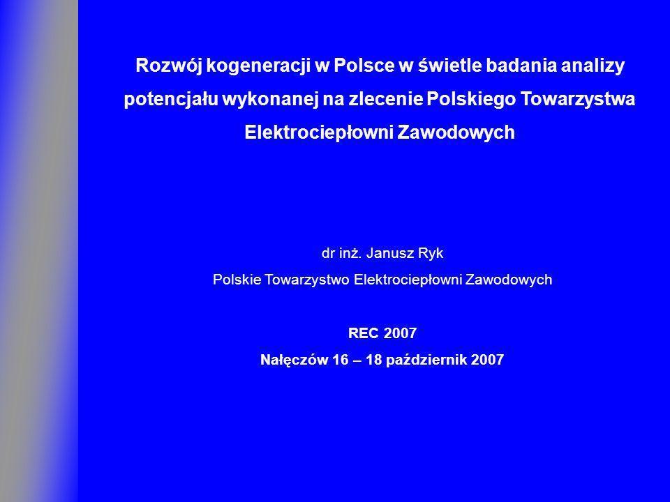 Rozwój kogeneracji w Polsce w świetle badania analizy potencjału wykonanej na zlecenie Polskiego Towarzystwa Elektrociepłowni Zawodowych dr inż. Janus