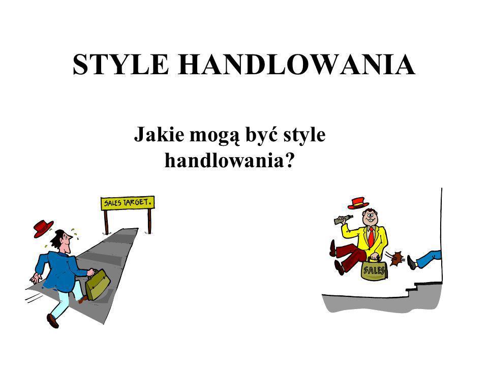 STYLE HANDLOWANIA Jakie mogą być style handlowania