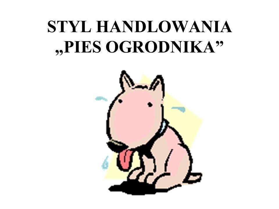 STYL HANDLOWANIA PIES OGRODNIKA
