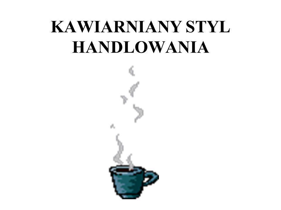 KAWIARNIANY STYL HANDLOWANIA
