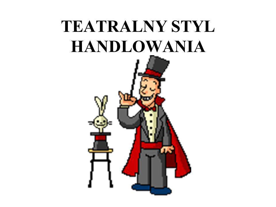 TEATRALNY STYL HANDLOWANIA