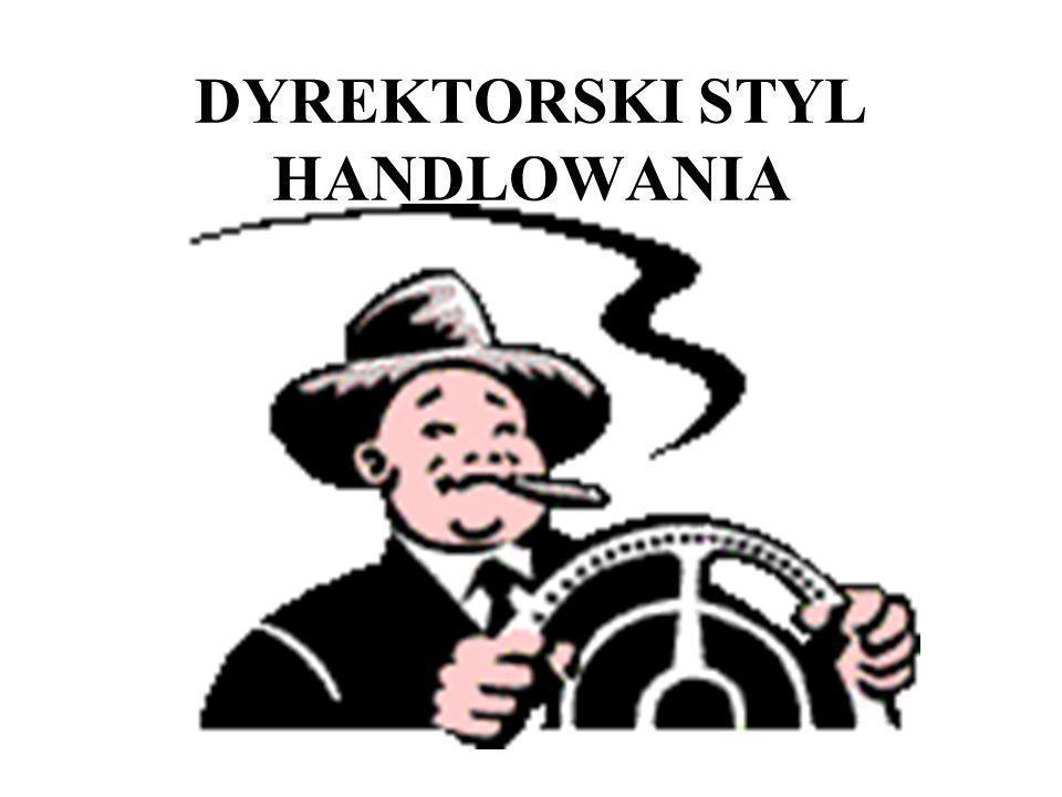 DYREKTORSKI STYL HANDLOWANIA