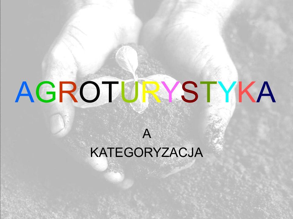 AGROTURYSTYKA A KATEGORYZACJA