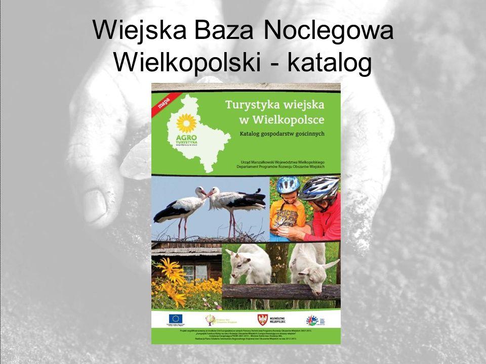 Wiejska Baza Noclegowa Wielkopolski - katalog