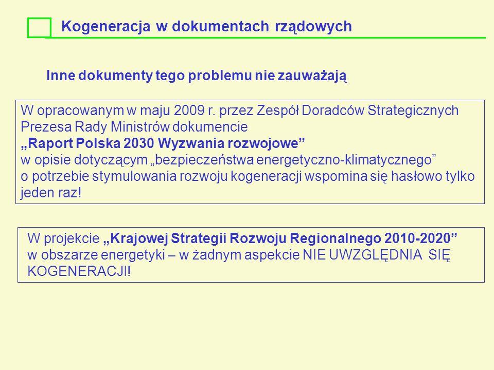 Inne dokumenty tego problemu nie zauważają W projekcie Krajowej Strategii Rozwoju Regionalnego 2010-2020 w obszarze energetyki – w żadnym aspekcie NIE
