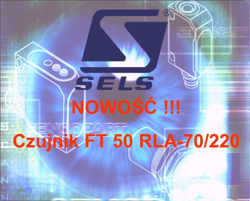 NOWOŚĆ !!! Czujnik FT 50 RLA-70/220