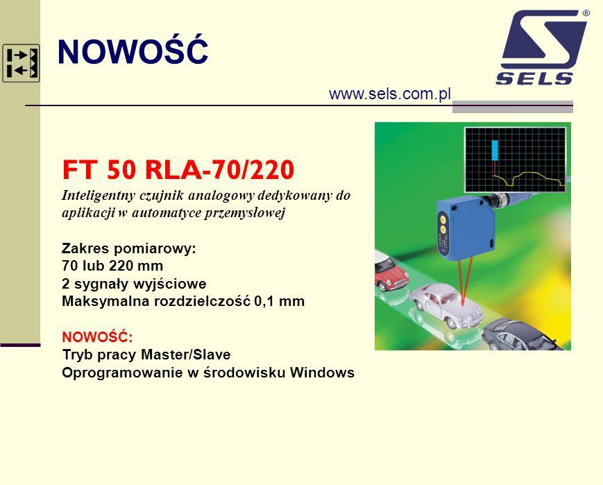 NOWOŚĆ www.sels.com.pl FT 50 RLA-70/220 Inteligentny czujnik analogowy dedykowany do aplikacji w automatyce przemysłowej Zakres pomiarowy: 70 lub 220