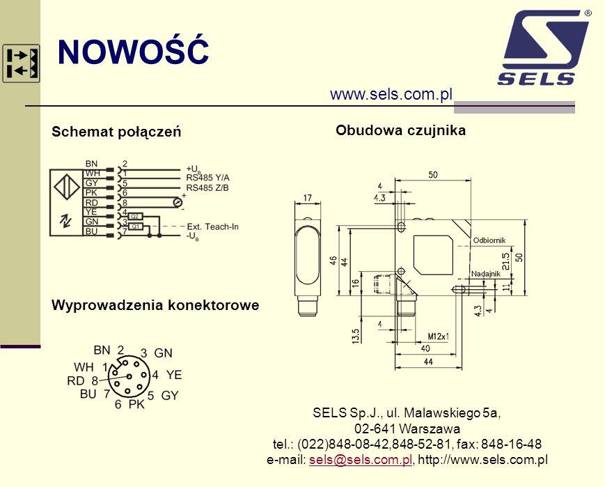 NOWOŚĆ www.sels.com.pl Schemat połączeń Obudowa czujnika Wyprowadzenia konektorowe SELS Sp.J., ul. Malawskiego 5a, 02-641 Warszawa tel.: (022)848-08-4