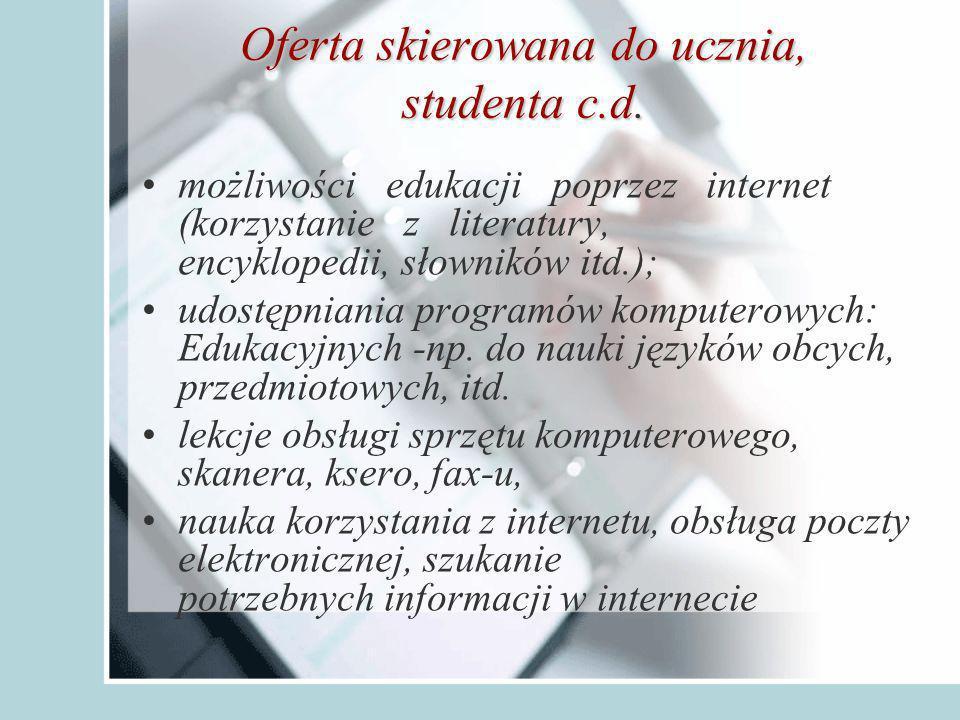 Oferta skierowana do ucznia, studenta c.d.