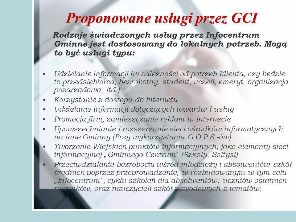 Proponowane usługi przez GCI Rodzaje świadczonych usług przez Infocentrum Gminne jest dostosowany do lokalnych potrzeb.