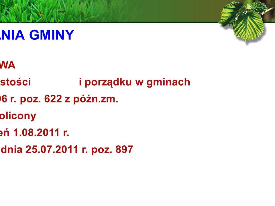 ZADANIA GMINY USTAWA z dnia 13 września 1996 r.o utrzymaniu czystości i porządku w gminach (Dz.U.