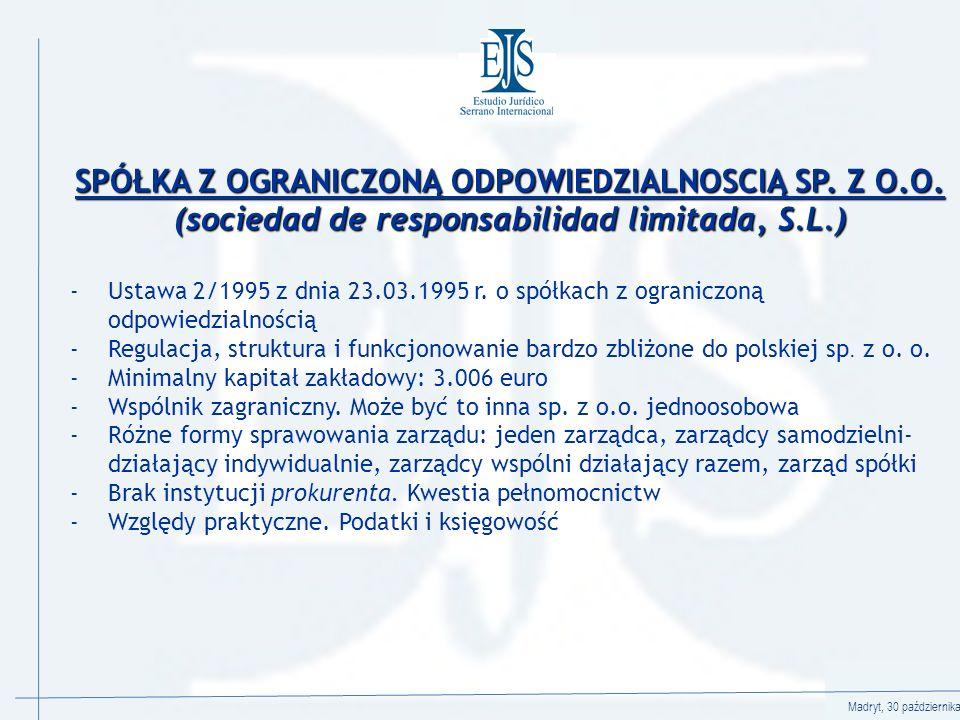 Madryt, 30 października 2008 SPÓŁKA Z OGRANICZONĄ ODPOWIEDZIALNOSCIĄ SP.