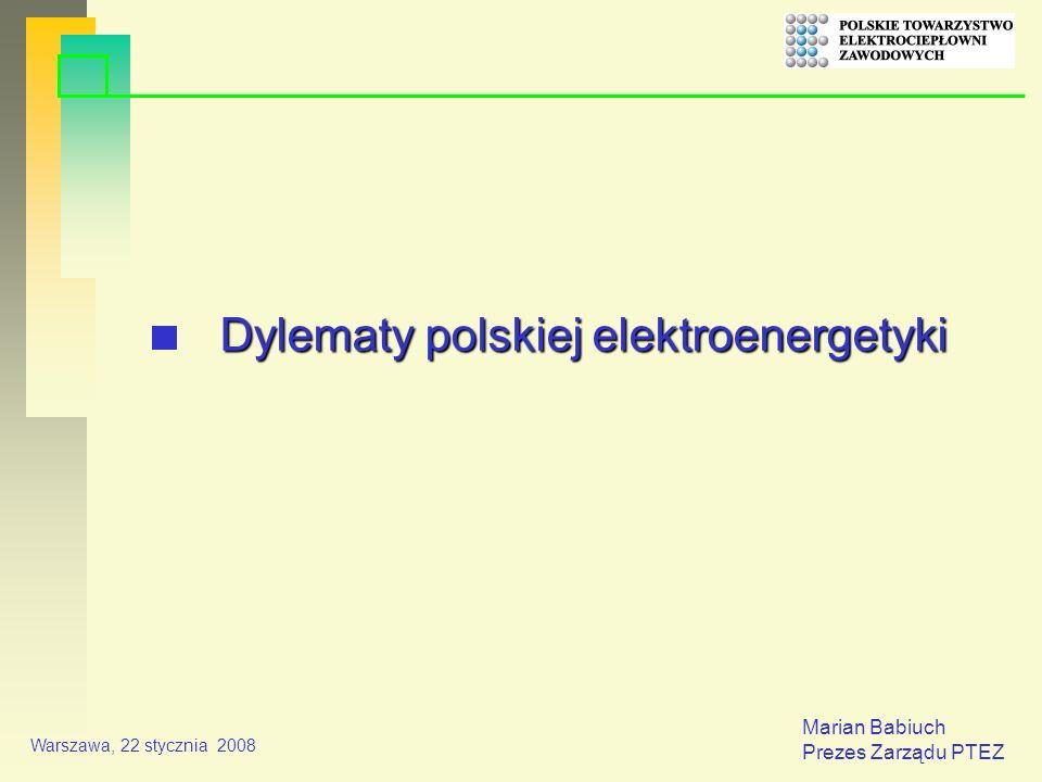 Marian Babiuch Prezes Zarządu PTEZ Warszawa, 22 stycznia 2008 I.Fakty 95 % energii elektrycznej w Polsce wytwarza się z węgla kamiennego i brunatnego (najwięcej w Europie), powodując dużą emisję CO2 / w 2006 r.