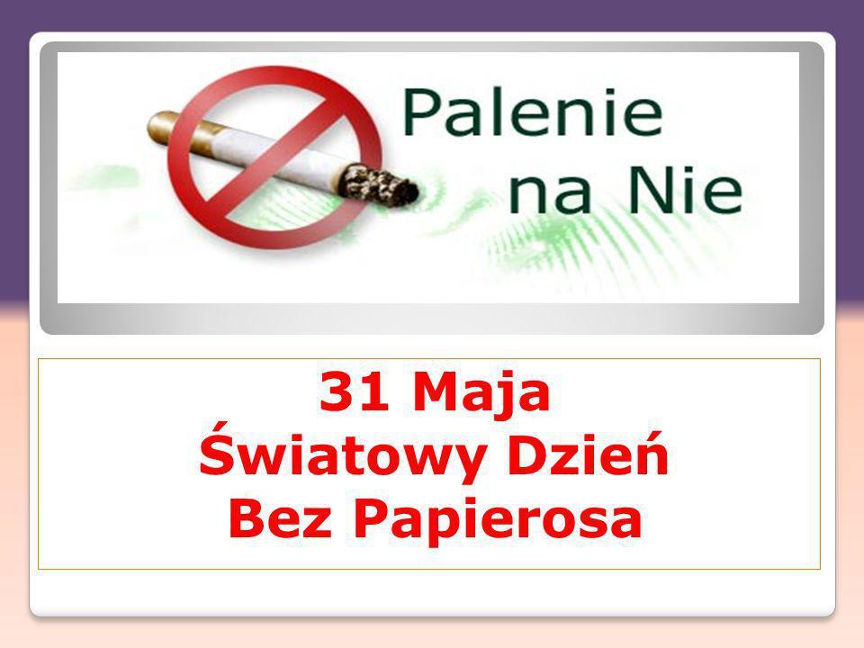 31 Maja Światowy Dzień Bez Papierosa