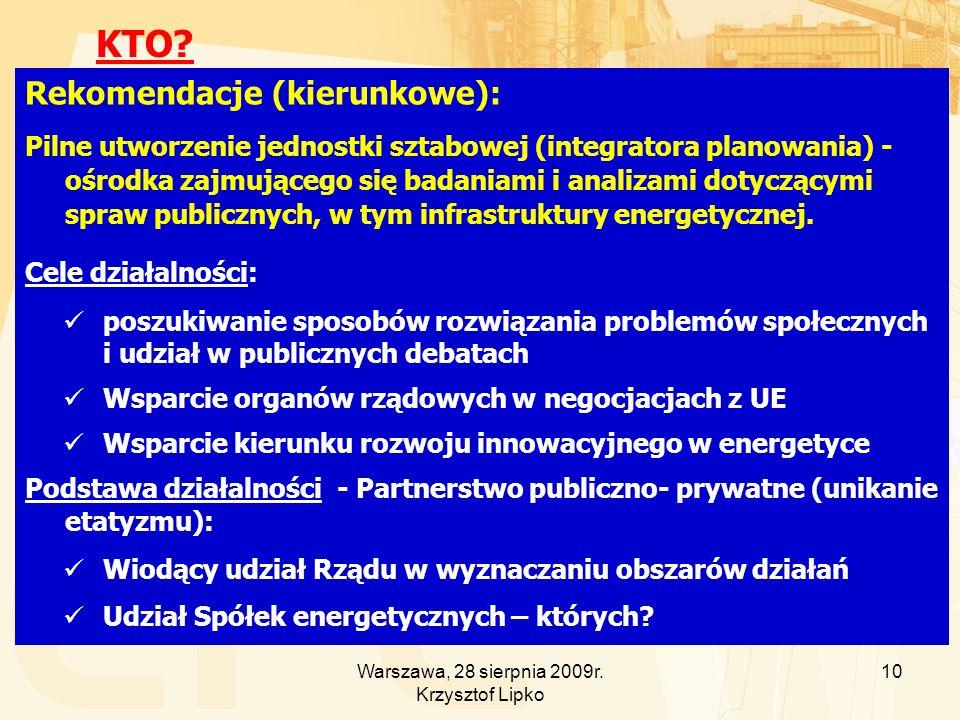 Rekomendacje (kierunkowe): Pilne utworzenie jednostki sztabowej (integratora planowania) - ośrodka zajmującego się badaniami i analizami dotyczącymi spraw publicznych, w tym infrastruktury energetycznej.