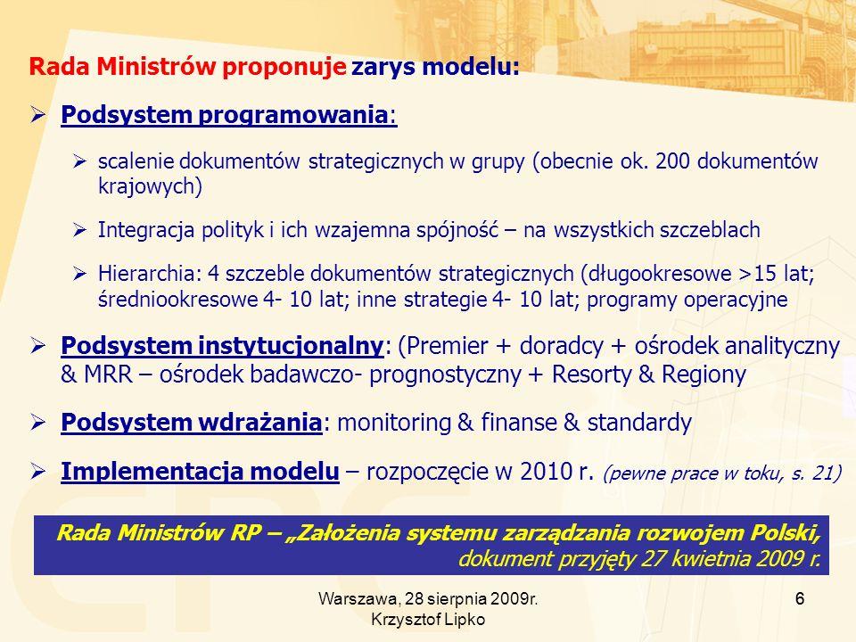 Rada Ministrów proponuje zarys modelu: Podsystem programowania: scalenie dokumentów strategicznych w grupy (obecnie ok.