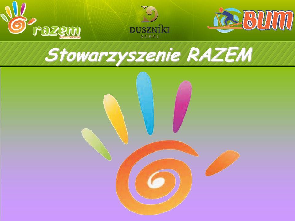 Stowarzyszenie RAZEM Duszniki Zdrój 08-10.02.2013