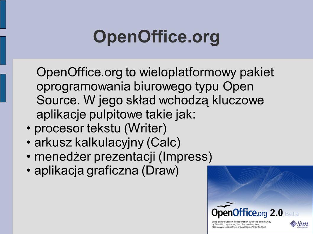 OpenOffice.org OpenOffice.org to wieloplatformowy pakiet oprogramowania biurowego typu Open Source. W jego skład wchodzą kluczowe aplikacje pulpitowe