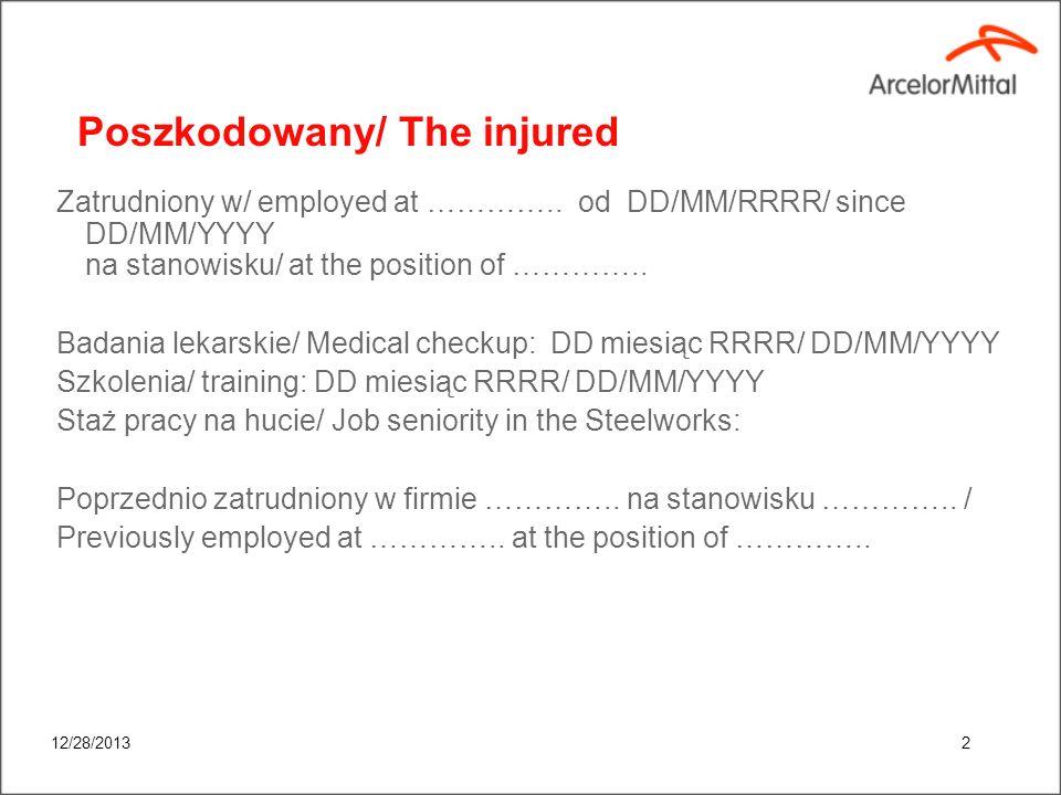 12/28/20131 Informacje ogólne / General information Data/ Date: Czas/ Time: Nazwisko i Imię / First and last name: Wiek/ Age: Stanowisko/ Position: Ko