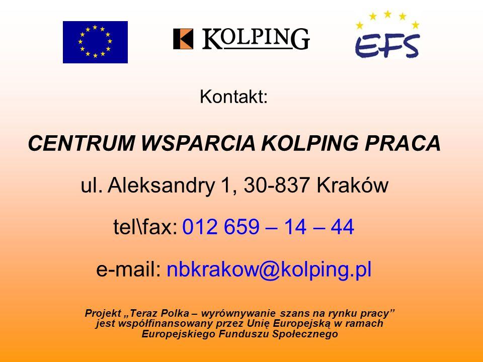 Kontakt: CENTRUM WSPARCIA KOLPING PRACA ul. Aleksandry 1, 30-837 Kraków tel\fax: 012 659 – 14 – 44 e-mail: nbkrakow@kolping.pl