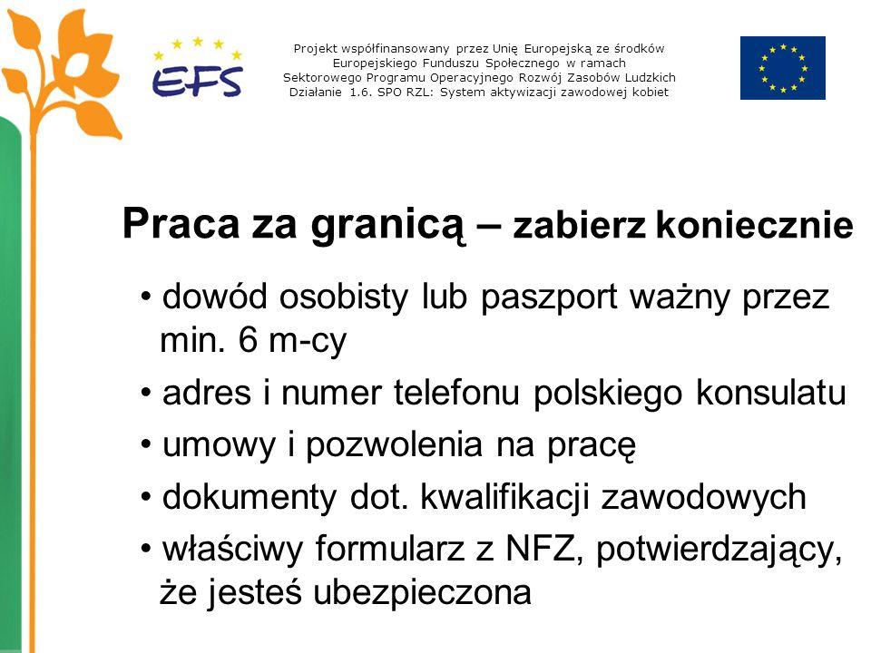 Praca za granicą – zabierz koniecznie dowód osobisty lub paszport ważny przez min. 6 m-cy adres i numer telefonu polskiego konsulatu umowy i pozwoleni