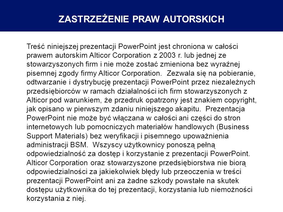 Treść niniejszej prezentacji PowerPoint jest chroniona w całości prawem autorskim Alticor Corporation z 2003 r. lub jednej ze stowarzyszonych firm i n