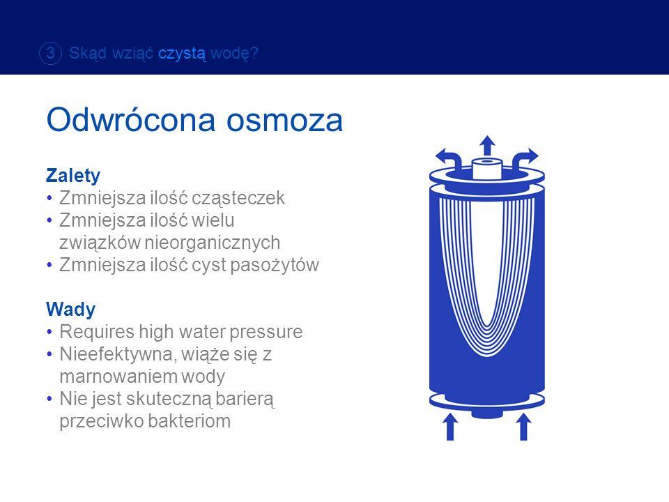 Zalety Zmniejsza ilość cząsteczek Zmniejsza ilość wielu związków nieorganicznych Zmniejsza ilość cyst pasożytów Wady Requires high water pressure Niee
