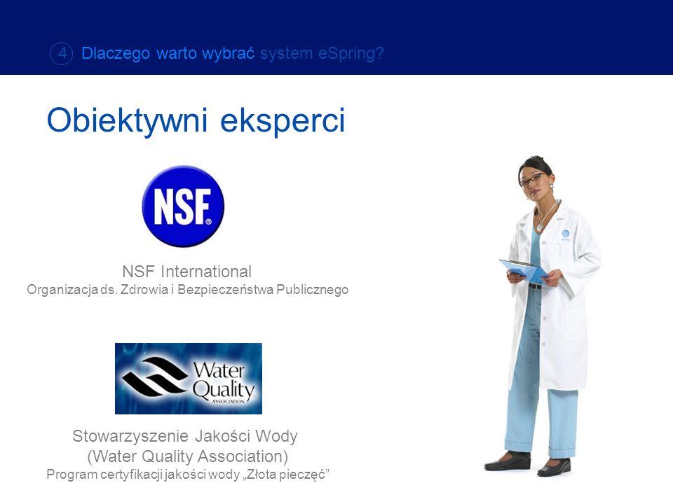 Obiektywni eksperci NSF International Organizacja ds. Zdrowia i Bezpieczeństwa Publicznego Stowarzyszenie Jakości Wody (Water Quality Association) Pro