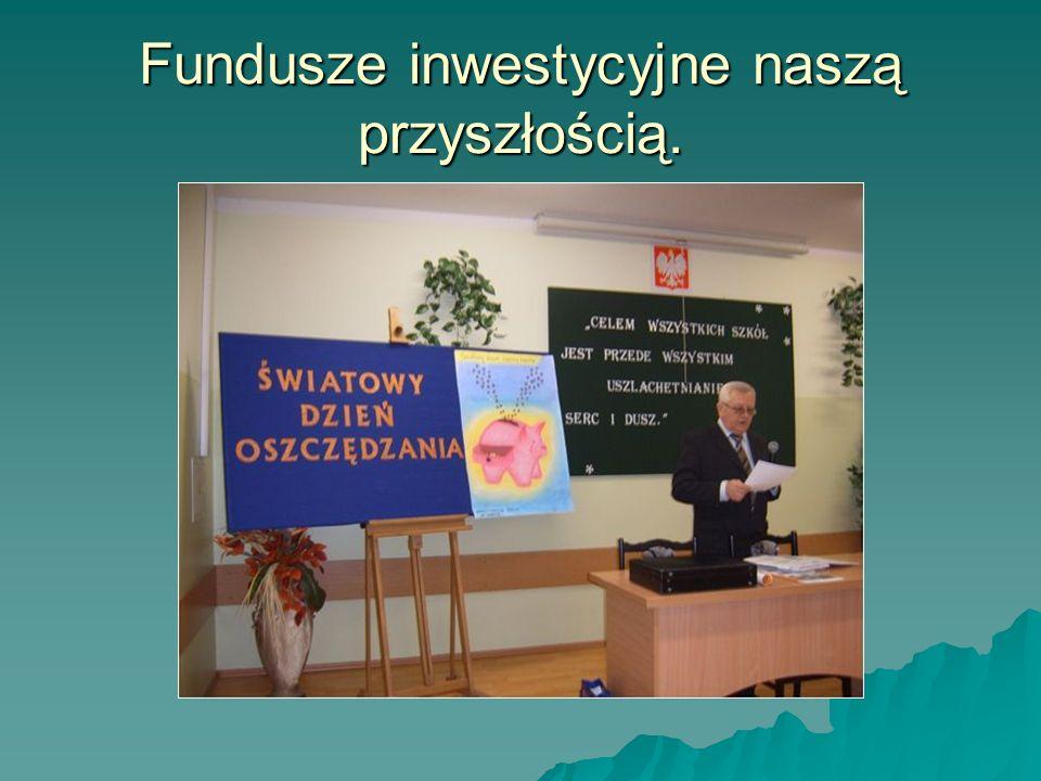 Fundusze inwestycyjne naszą przyszłością.