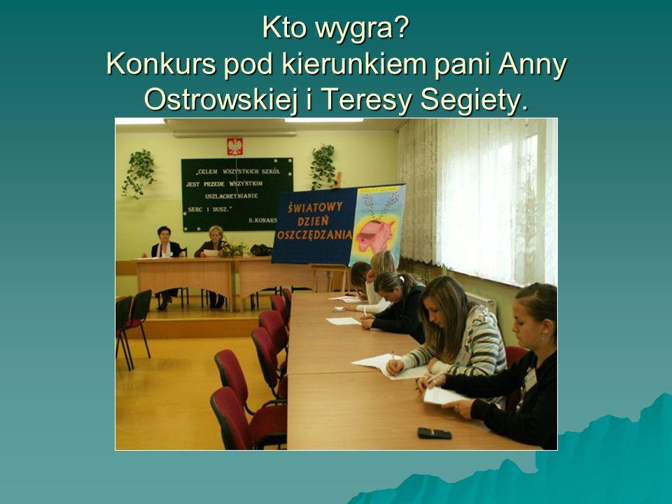 Kto wygra? Konkurs pod kierunkiem pani Anny Ostrowskiej i Teresy Segiety.