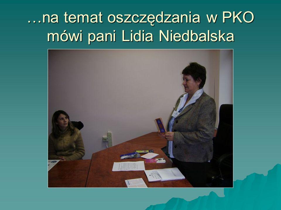 …na temat oszczędzania w PKO mówi pani Lidia Niedbalska