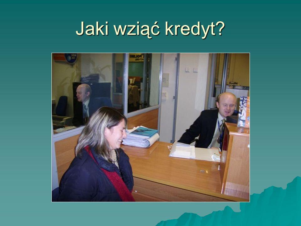 Jaki wziąć kredyt?