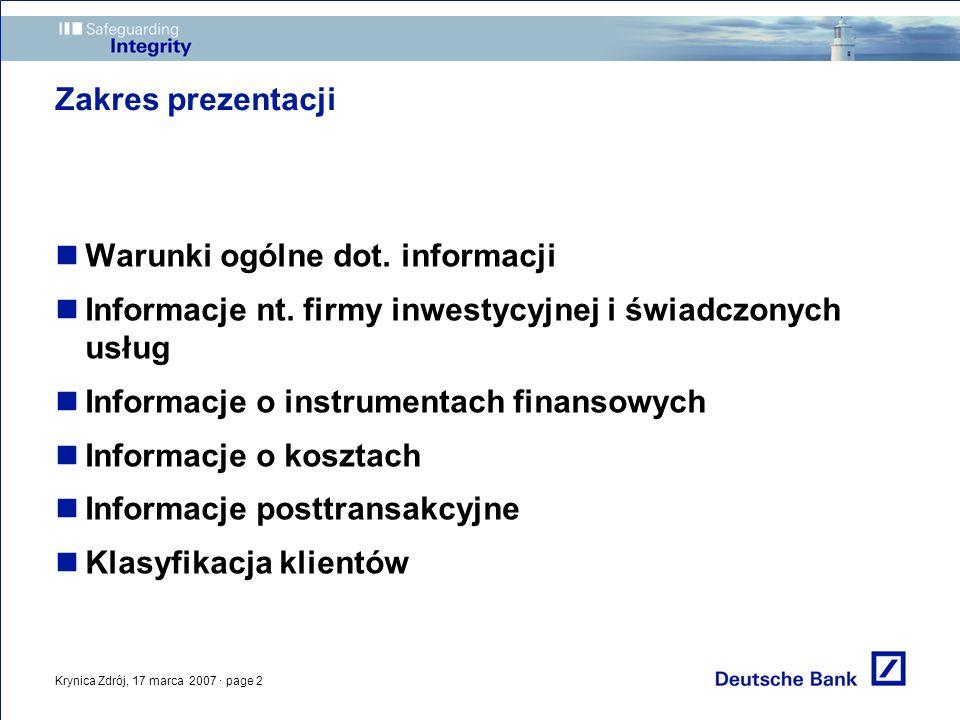 Krynica Zdrój, 17 marca 2007 · page 2 Zakres prezentacji Warunki ogólne dot. informacji Informacje nt. firmy inwestycyjnej i świadczonych usług Inform