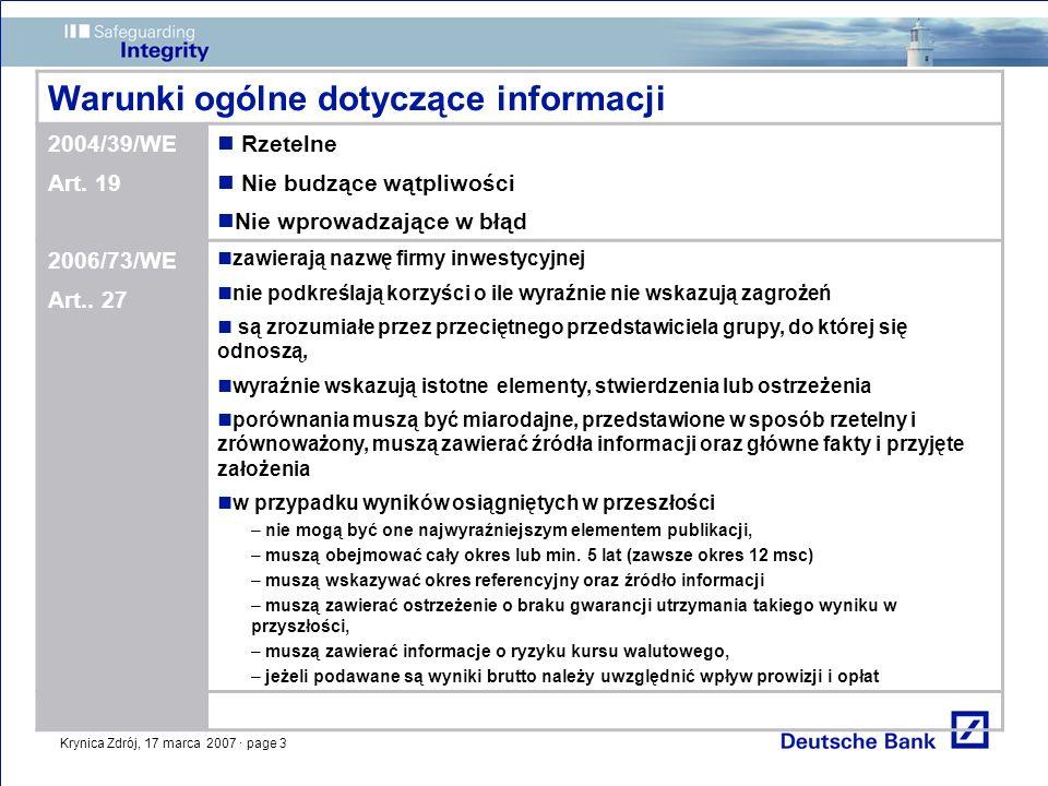 Krynica Zdrój, 17 marca 2007 · page 3 Warunki ogólne dotyczące informacji 2004/39/WE Art. 19 Rzetelne Nie budzące wątpliwości Nie wprowadzające w błąd