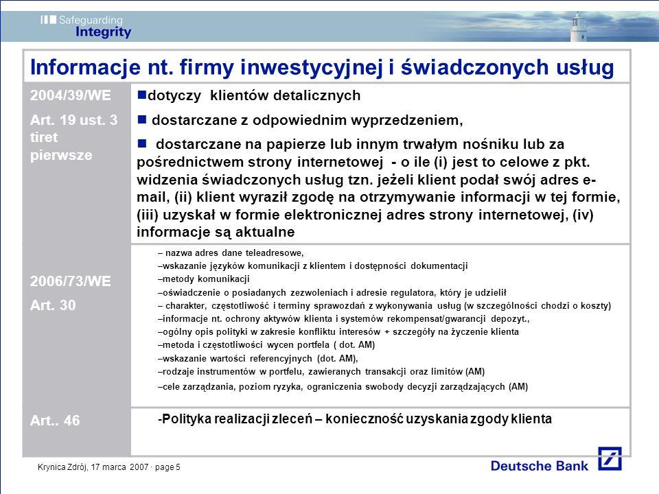 Krynica Zdrój, 17 marca 2007 · page 5 Informacje nt. firmy inwestycyjnej i świadczonych usług 2004/39/WE Art. 19 ust. 3 tiret pierwsze dotyczy klientó