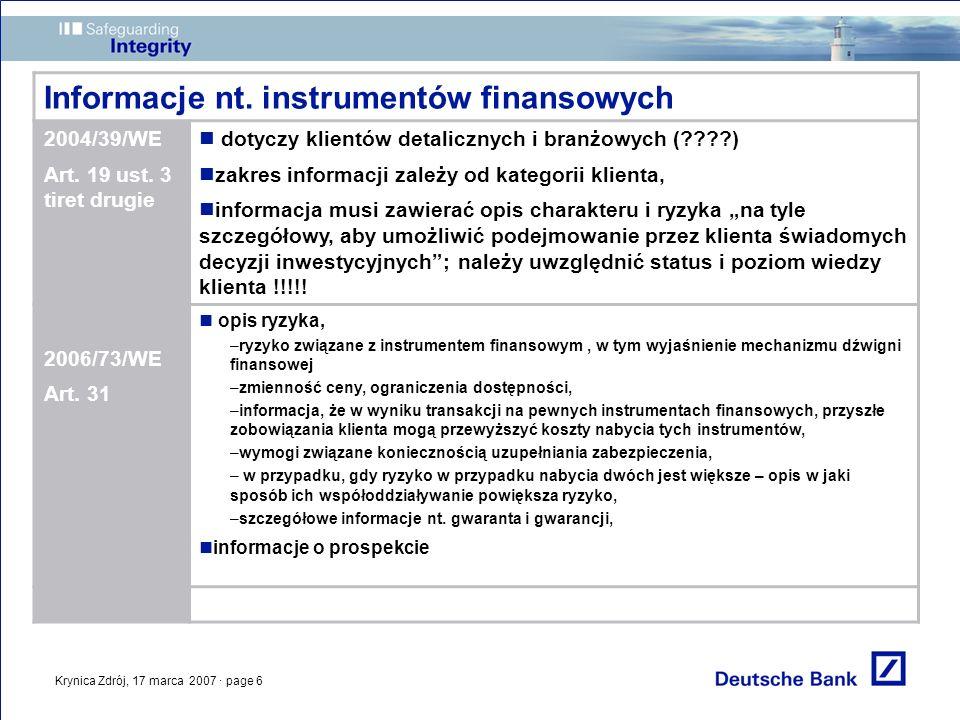 Krynica Zdrój, 17 marca 2007 · page 6 Informacje nt. instrumentów finansowych 2004/39/WE Art. 19 ust. 3 tiret drugie dotyczy klientów detalicznych i b