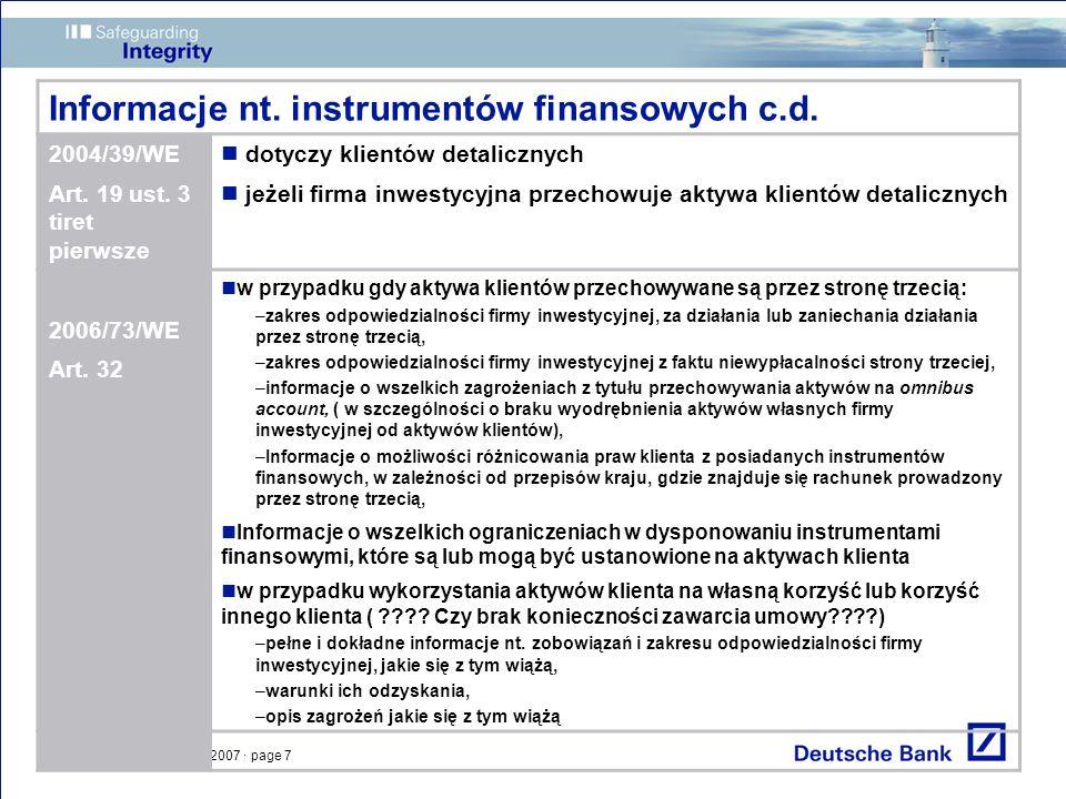 Krynica Zdrój, 17 marca 2007 · page 7 Informacje nt. instrumentów finansowych c.d. 2004/39/WE Art. 19 ust. 3 tiret pierwsze dotyczy klientów detaliczn
