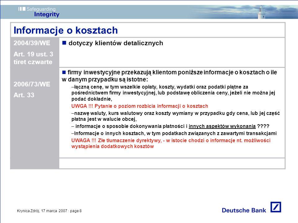 Krynica Zdrój, 17 marca 2007 · page 8 Informacje o kosztach 2004/39/WE Art. 19 ust. 3 tiret czwarte dotyczy klientów detalicznych 2006/73/WE Art. 33 f