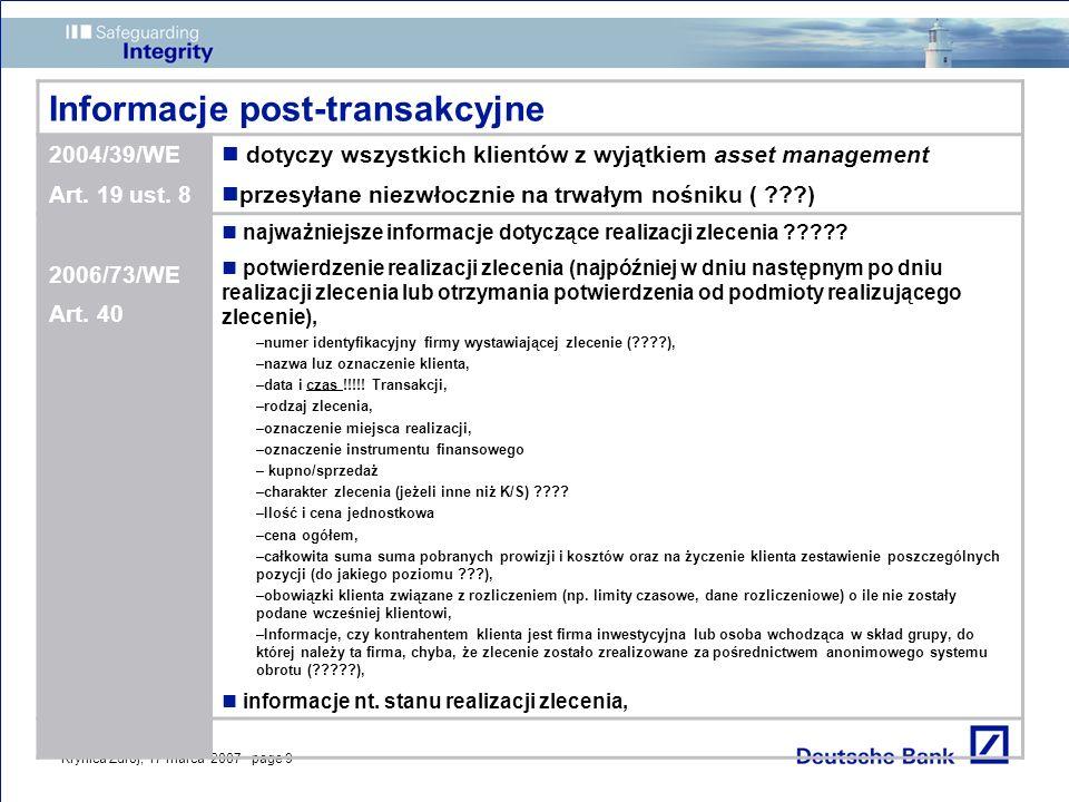 Krynica Zdrój, 17 marca 2007 · page 9 Informacje post-transakcyjne 2004/39/WE Art. 19 ust. 8 dotyczy wszystkich klientów z wyjątkiem asset management