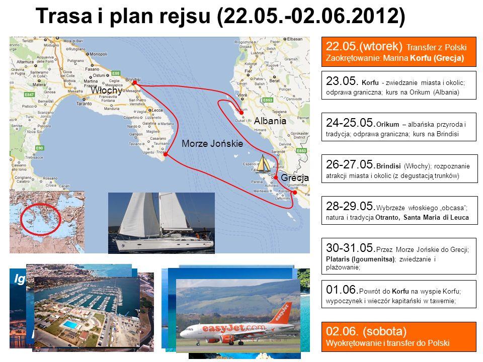 23.05. Korfu - zwiedzanie miasta i okolic; odprawa graniczna; kurs na Orikum (Albania) 24-25.05. Orikum – albańska przyroda i tradycja; odprawa granic