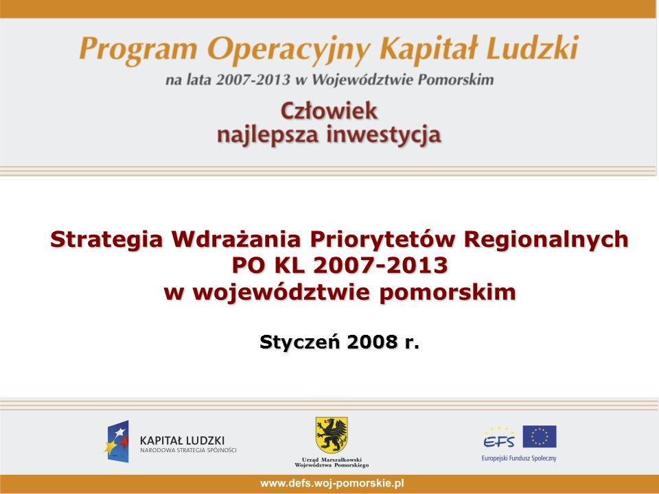 Strategia Wdrażania Priorytetów Regionalnych PO KL 2007-2013 w województwie pomorskim Styczeń 2008 r.