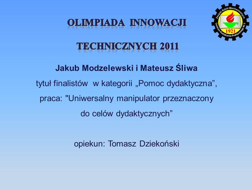Jakub Modzelewski i Mateusz Śliwa tytuł finalistów w kategorii Pomoc dydaktyczna, praca: