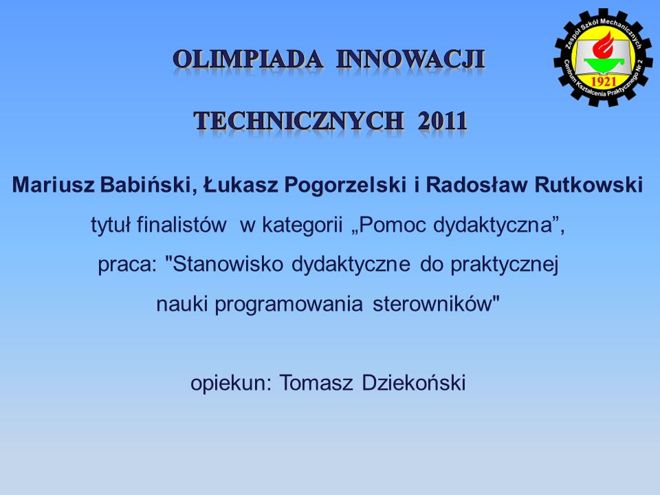 Mariusz Babiński, Łukasz Pogorzelski i Radosław Rutkowski tytuł finalistów w kategorii Pomoc dydaktyczna, praca: