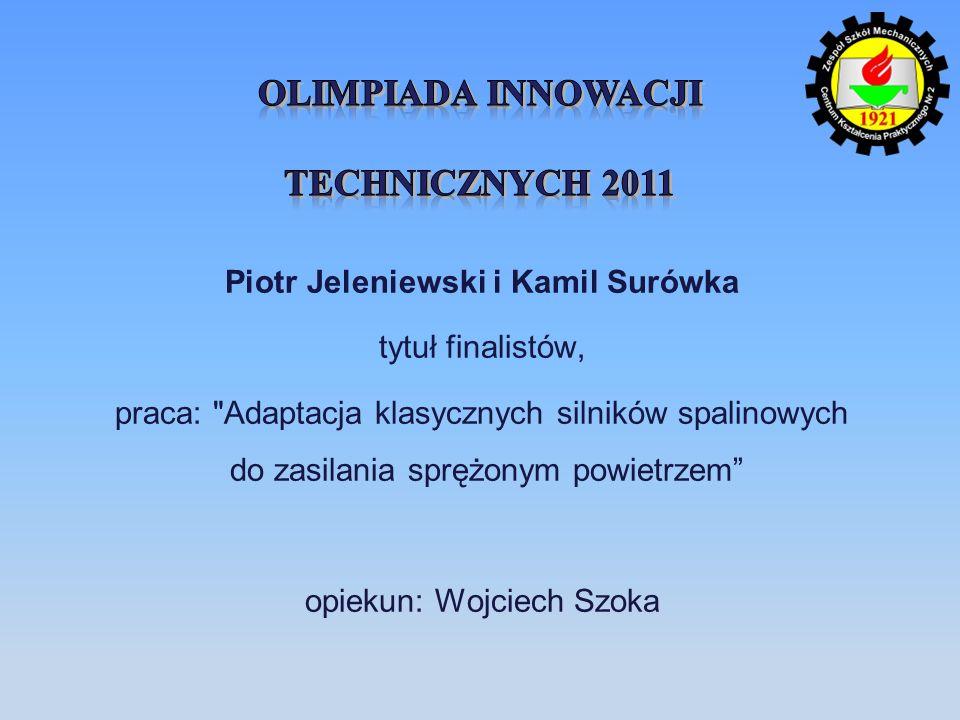 Piotr Jeleniewski i Kamil Surówka tytuł finalistów, praca: