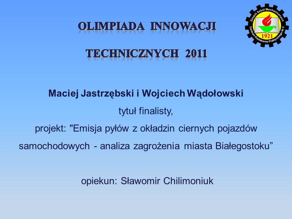 Maciej Jastrzębski i Wojciech Wądołowski tytuł finalisty, projekt: