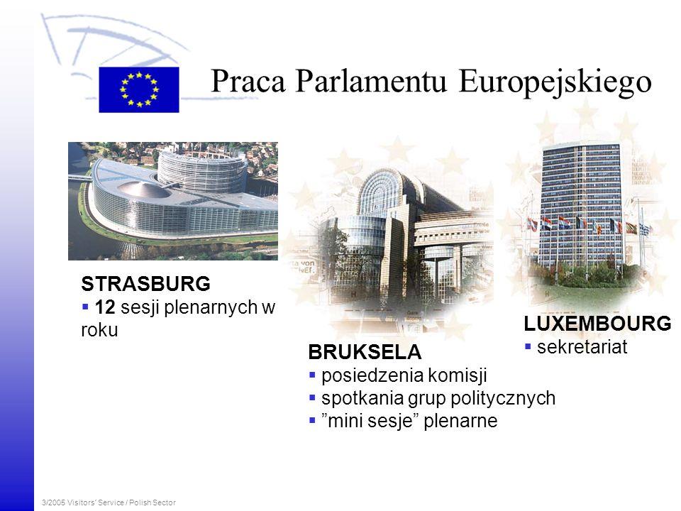 3/2005 Visitors´ Service / Polish Sector Praca Parlamentu Europejskiego LUXEMBOURG sekretariat BRUKSELA posiedzenia komisji spotkania grup politycznyc
