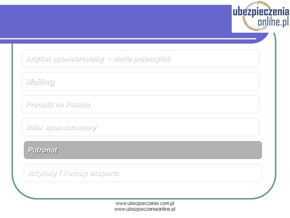 www.ubezpieczenie.com.pl www.ubezpieczeniaonline.pl Mailing Produkt na Pasażu Dział sponsorowany Artykuły / Porady eksperta Patronat Artykuł sponsorow
