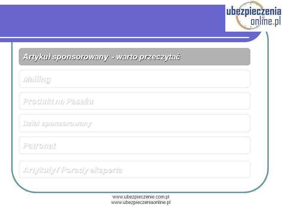 www.ubezpieczenie.com.pl www.ubezpieczeniaonline.pl Artykuł sponsorowany - warto przeczytać Mailing Produkt na Pasażu Dział sponsorowany Artykuły / Po