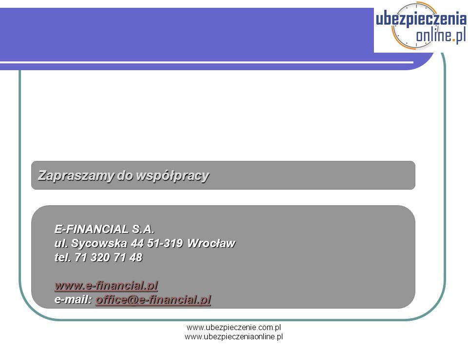 www.ubezpieczenie.com.pl www.ubezpieczeniaonline.pl E-FINANCIAL S.A. ul. Sycowska 44 51-319 Wrocław tel. 71 320 71 48 www.e-financial.pl e-mail: offic