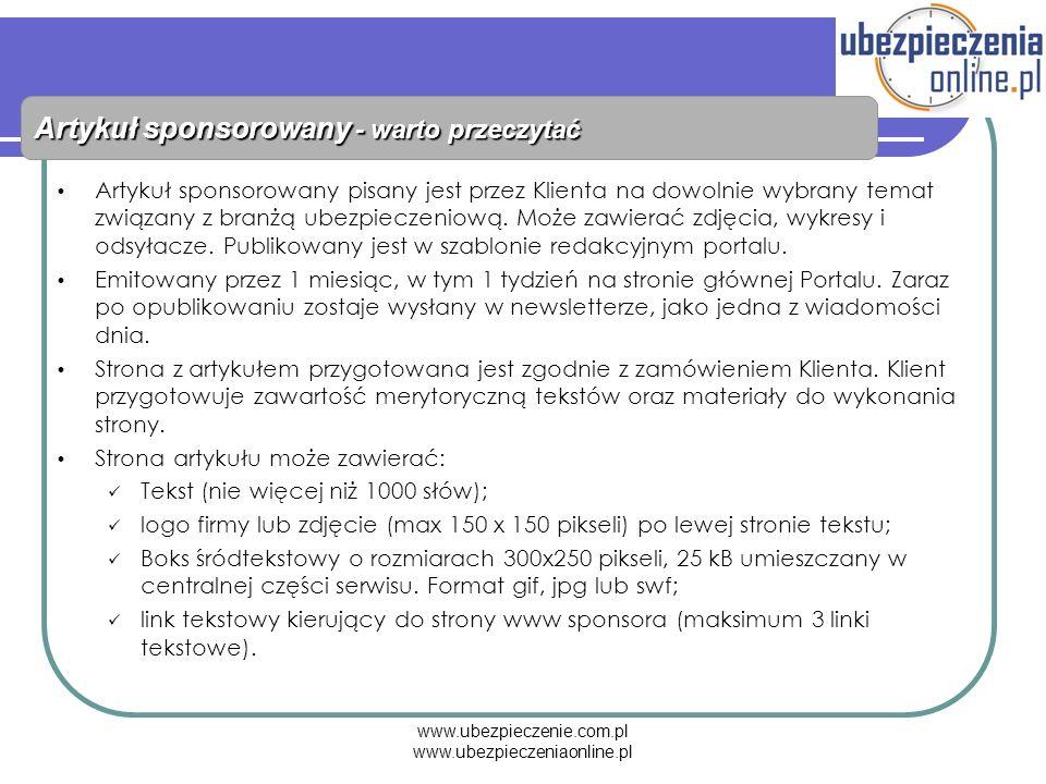 www.ubezpieczenie.com.pl www.ubezpieczeniaonline.pl Artykuł sponsorowany - warto przeczytać Artykuł sponsorowany pisany jest przez Klienta na dowolnie